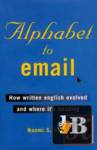 Alphabet to Email: How Written English Evolved and Where It\'s Heading